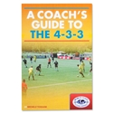 A Coach's Guide to the 4-3-3 Book