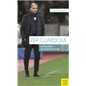 Pep Guardiola The Philosophy That Changed the Game Book