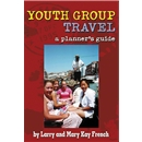 Youth Group Travel-A Planner's Guide