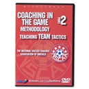NSCAA Coaching In the Game 2 Teaching Team Tactics DVD