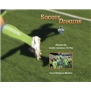 Soccer Dreams Playing the Seattle Sounders FC Way Book
