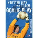 Nick Pasquarello A Better Way to Teach Goalie DVD