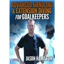 Advanced Handling and Extension Diving For Goalkeepers