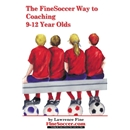 FineSoccer Way to Coaching 9-12 Yr Olds Soccer Book