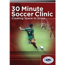 30 Minute Soccer Clinic Creating Space to Score DVD