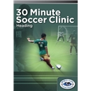 30 Minute Soccer Clinic Heading DVD