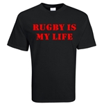 Rugby Is My Life T-Shirt