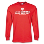 Love is Blind Soccer T-Shirt