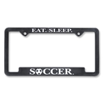 Eat, Sleep, Soccer License Plate Frame