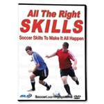 All the Right Skills Soccer Skills to Make it All Happen DVD