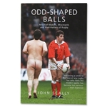 Odd-Shaped Balls Mischief-makers, Miscreants and Mad-hatters of Rugby