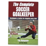 The Complete Soccer Goalkeeper Book