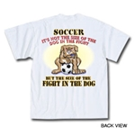 Fight in the Dog Soccer T-Shirt (White)