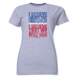 I Believe Women's T-Shirt (Gray)