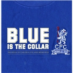 Blue is the Collar The Book of Chelsea Kits and Memories