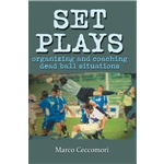 Set Plays Organizing and Coaching Dead Ball Situations