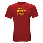 Why Always Spain T-Shirt (Red)