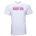 Everyone Loves A Rugby Girl T-Shirt (White)