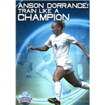 Anson Dorrance Train like a Champion