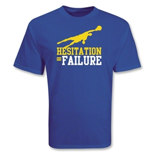Hesitation Equals Failure Soccer T-Shirt