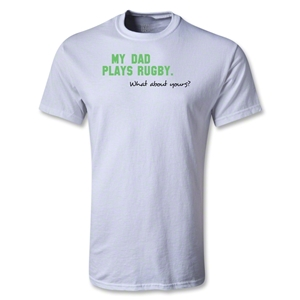 My Dad Plays Rugby Youth T-Shirt (White)