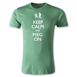 Keep Calm and Meg On Men's Fashion T-Shirt (Heather Green)