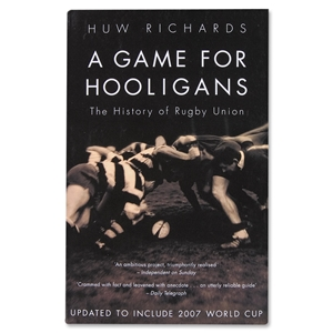 A Game For Hooligans History of Rugby Union Book