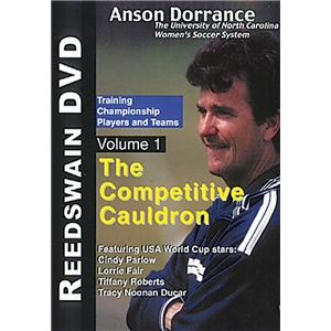 The Competitive Cauldron-DVD 1, Anson Dorrance