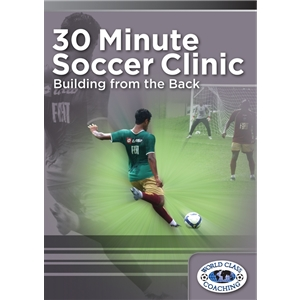 30 Minute Soccer Clinic Building from the Back DVD