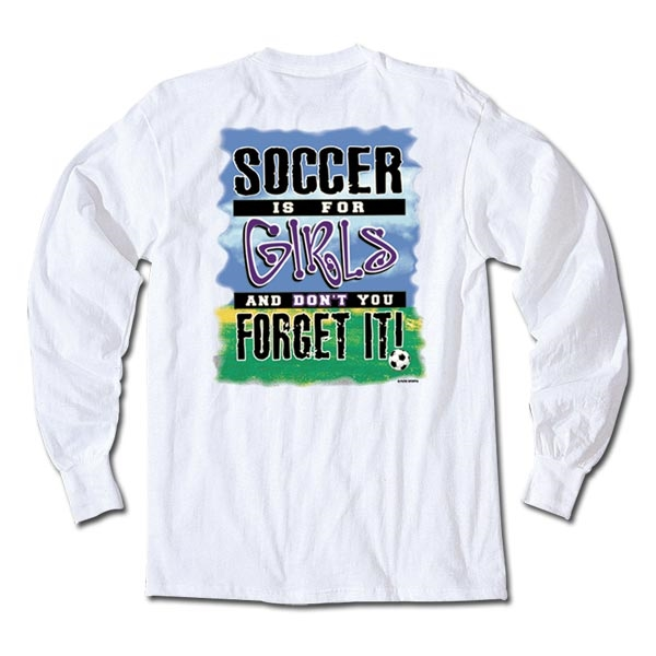 Soccer is for Girls LS T-Shirt
