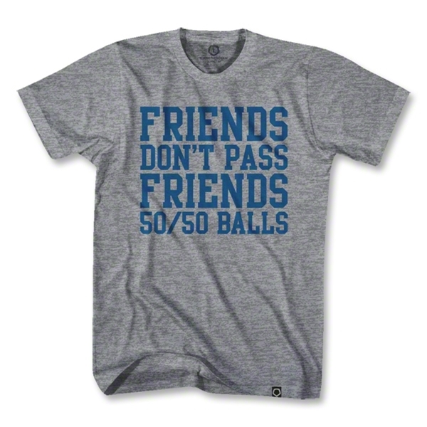 Objectivo Friends Don't Pass Friends 50/50 Ball T-Shirt (Gray)