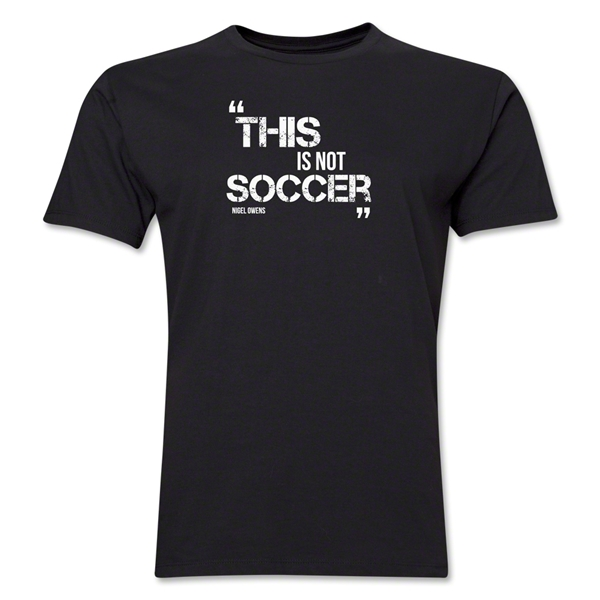 dumpTackle This Is Not Soccer Nigel Owens T-Shirt (Black)
