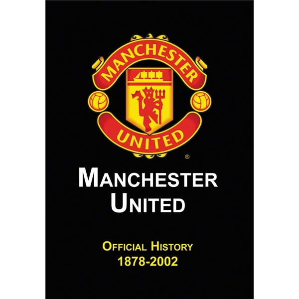 Manchester United Official History 1870-2002