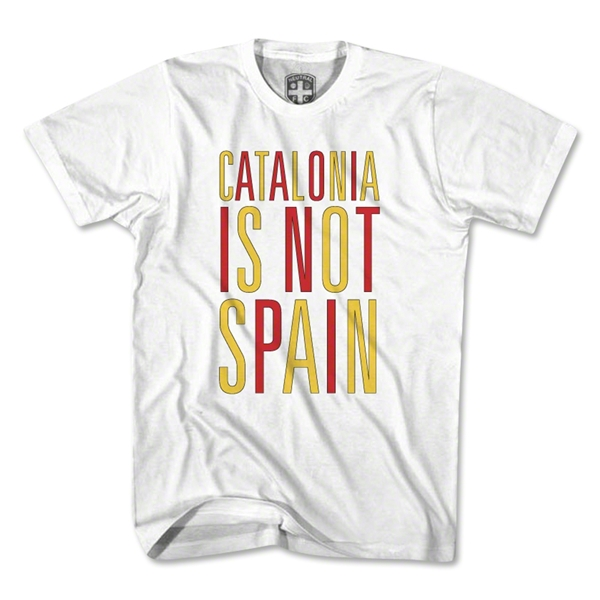Catalonia is Not Spain T-Shirt (White)