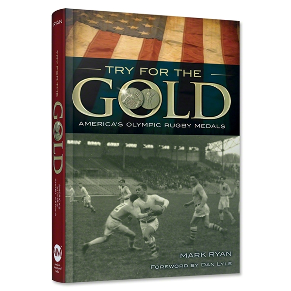 Try For The Gold America's Olympic Rugby Medals Book
