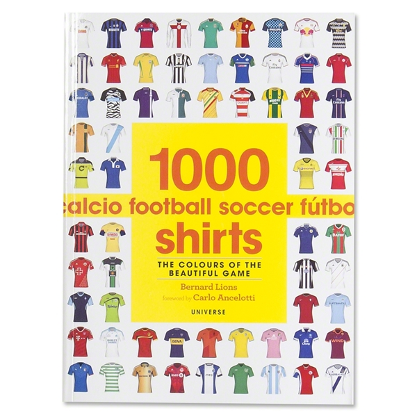1000 Football Shirts The Colors of the Beautiful Game Book