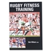 Rugby Fitness Training A 12-month Conditioning Program (Paperback)